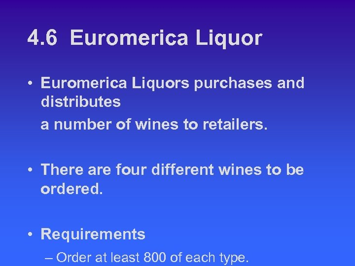 4. 6 Euromerica Liquor • Euromerica Liquors purchases and distributes a number of wines