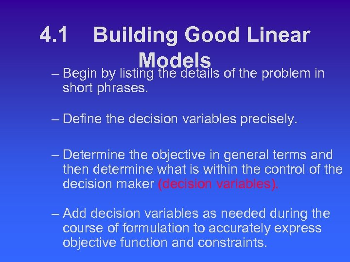 4. 1 Building Good Linear Models of the problem in – Begin by listing