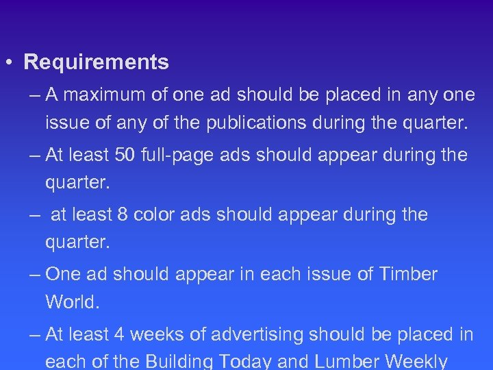 • Requirements – A maximum of one ad should be placed in any