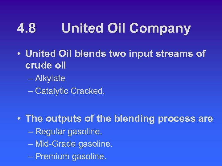 4. 8 United Oil Company • United Oil blends two input streams of crude