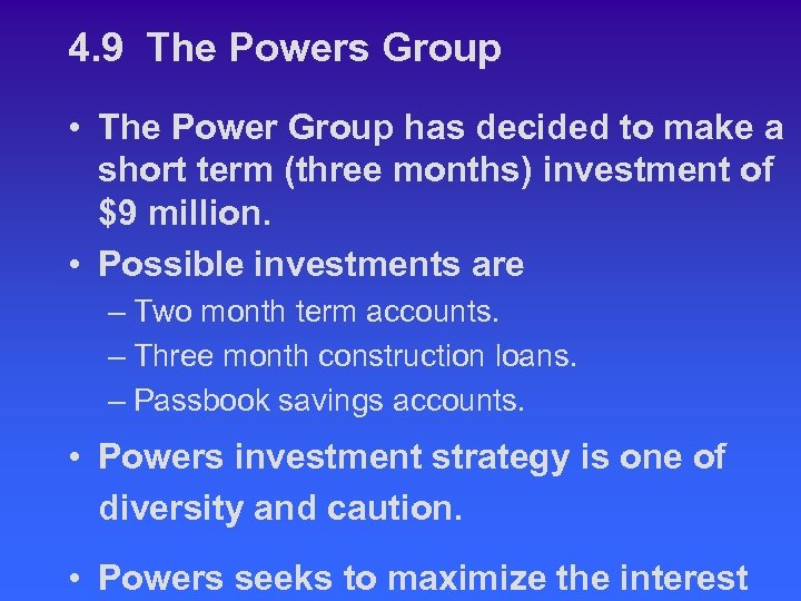 4. 9 The Powers Group • The Power Group has decided to make a