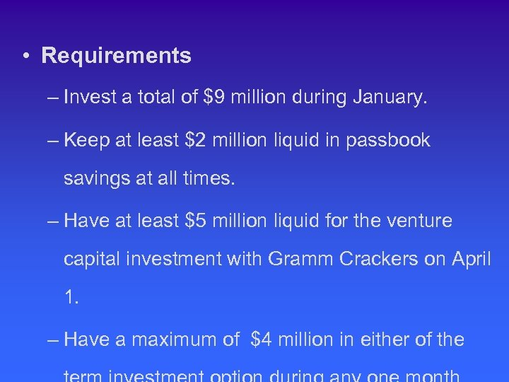 • Requirements – Invest a total of $9 million during January. – Keep