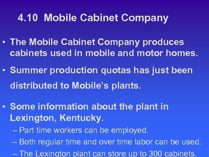 4. 10 Mobile Cabinet Company • The Mobile Cabinet Company produces cabinets used in