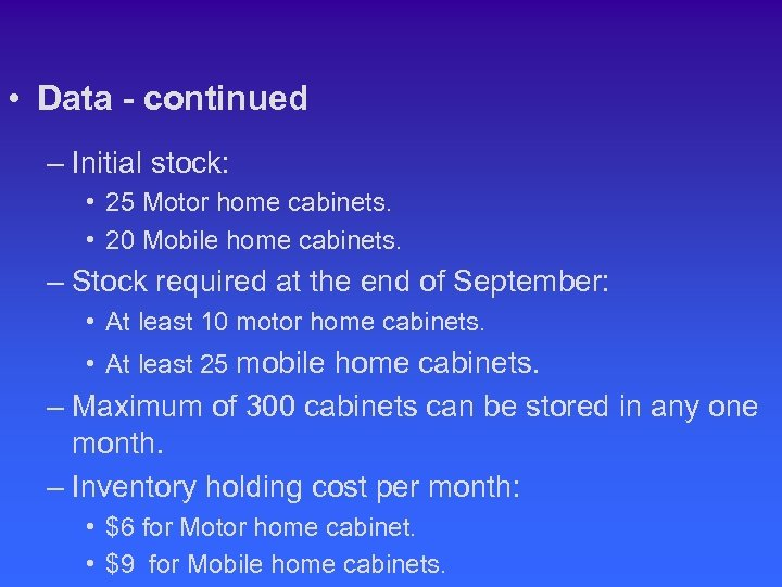 • Data - continued – Initial stock: • 25 Motor home cabinets. •