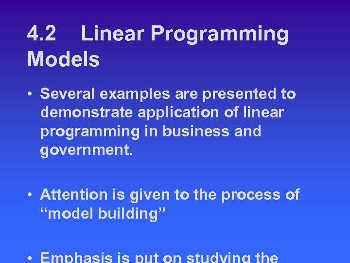 4. 2 Linear Programming Models • Several examples are presented to demonstrate application of