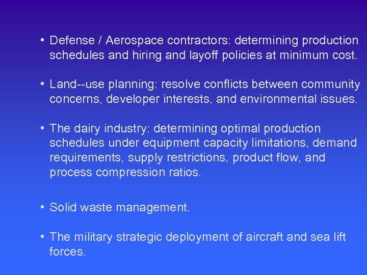 • Defense / Aerospace contractors: determining production schedules and hiring and layoff policies