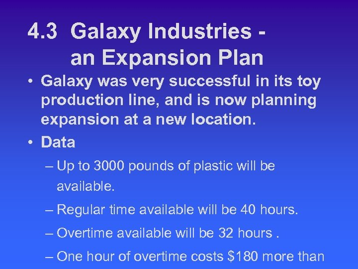 4. 3 Galaxy Industries an Expansion Plan • Galaxy was very successful in its