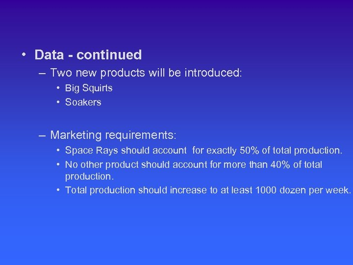 • Data - continued – Two new products will be introduced: • Big