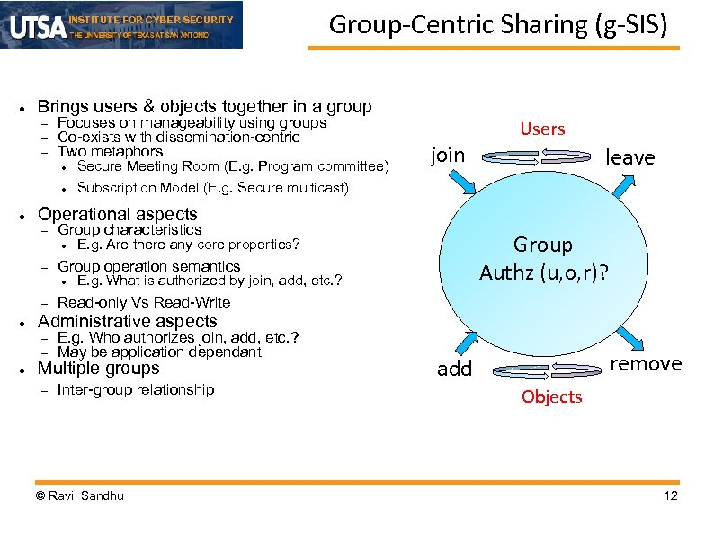 INSTITUTE FOR CYBER SECURITY Brings users & objects together in a group Focuses on