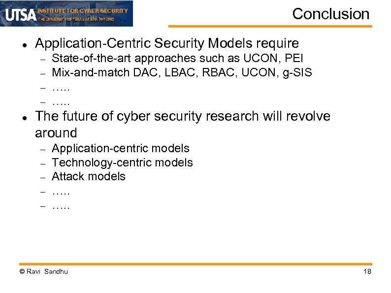 INSTITUTE FOR CYBER SECURITY Application-Centric Security Models require Conclusion State-of-the-art approaches such as UCON,