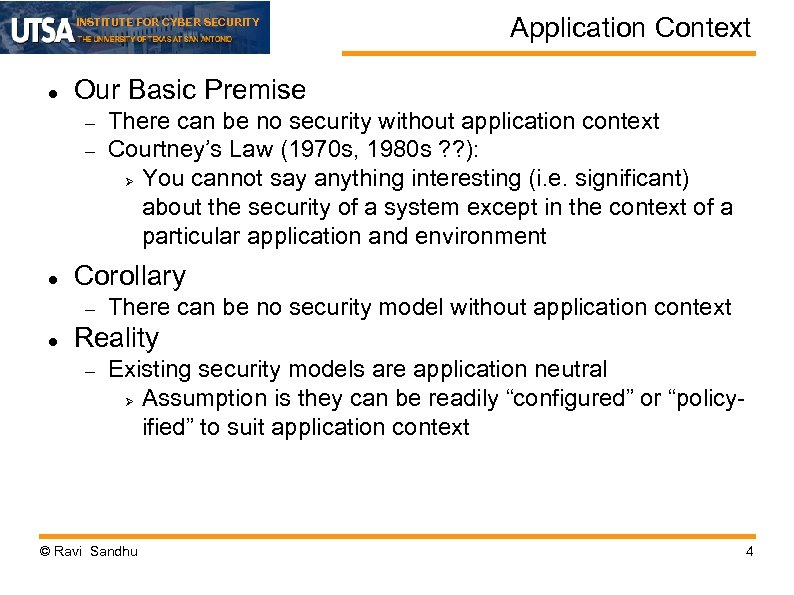 INSTITUTE FOR CYBER SECURITY Our Basic Premise There can be no security without application