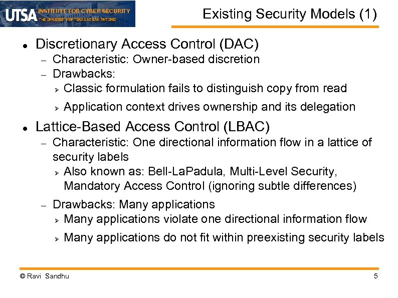 INSTITUTE FOR CYBER SECURITY Discretionary Access Control (DAC) Characteristic: Owner-based discretion Drawbacks: Ø Classic