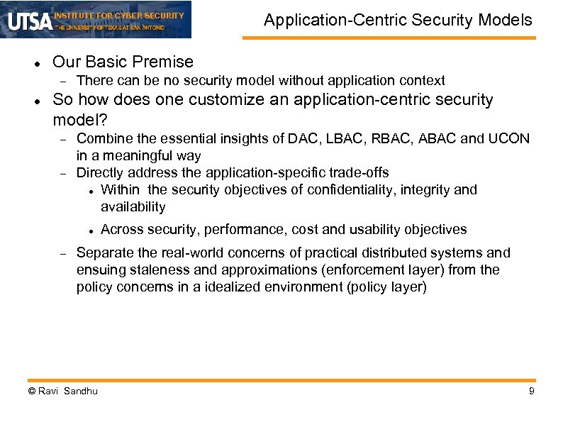 INSTITUTE FOR CYBER SECURITY Our Basic Premise Application-Centric Security Models There can be no