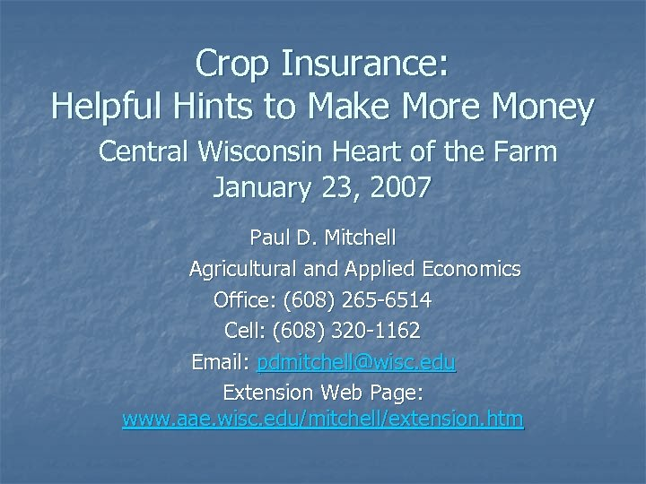 Crop Insurance: Helpful Hints to Make More Money Central Wisconsin Heart of the Farm
