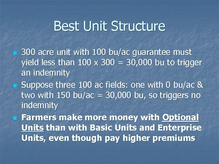 Best Unit Structure n n n 300 acre unit with 100 bu/ac guarantee must