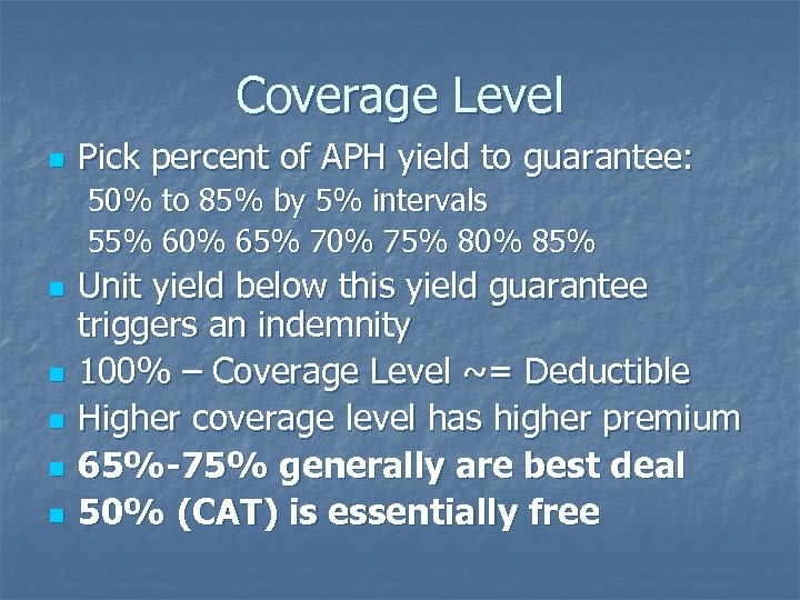Coverage Level n Pick percent of APH yield to guarantee: 50% to 85% by