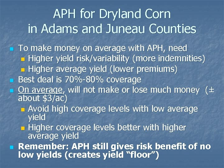APH for Dryland Corn in Adams and Juneau Counties n n To make money
