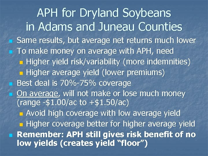 APH for Dryland Soybeans in Adams and Juneau Counties n n n Same results,