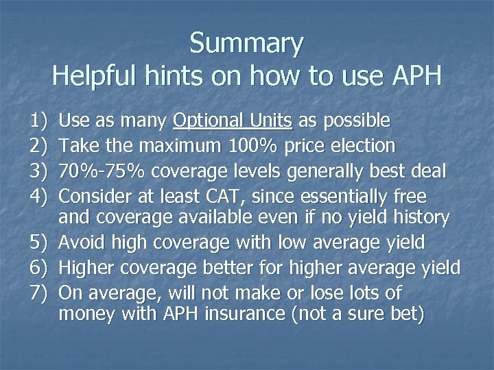 Summary Helpful hints on how to use APH 1) 2) 3) 4) 5) 6)
