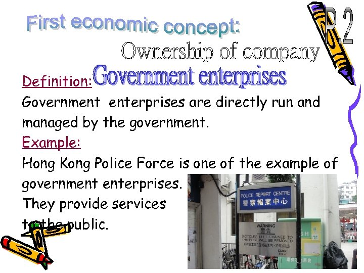 Definition: Government enterprises are directly run and managed by the government. Example: Hong Kong