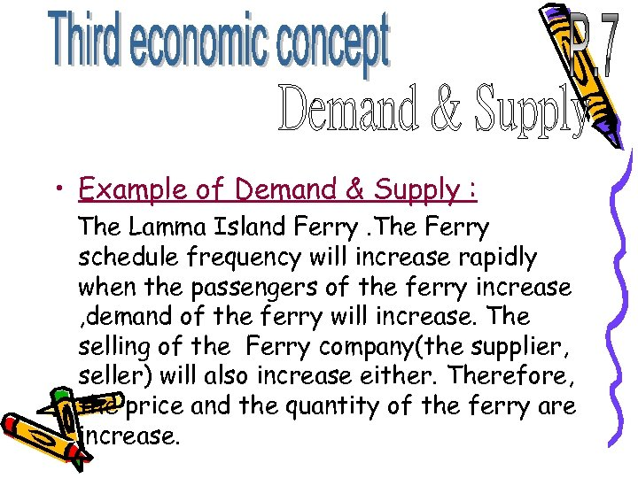 • Example of Demand & Supply : The Lamma Island Ferry. The Ferry