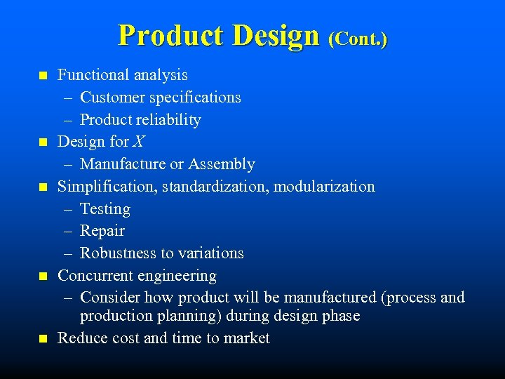 Product Design (Cont. ) n n n Functional analysis – Customer specifications – Product
