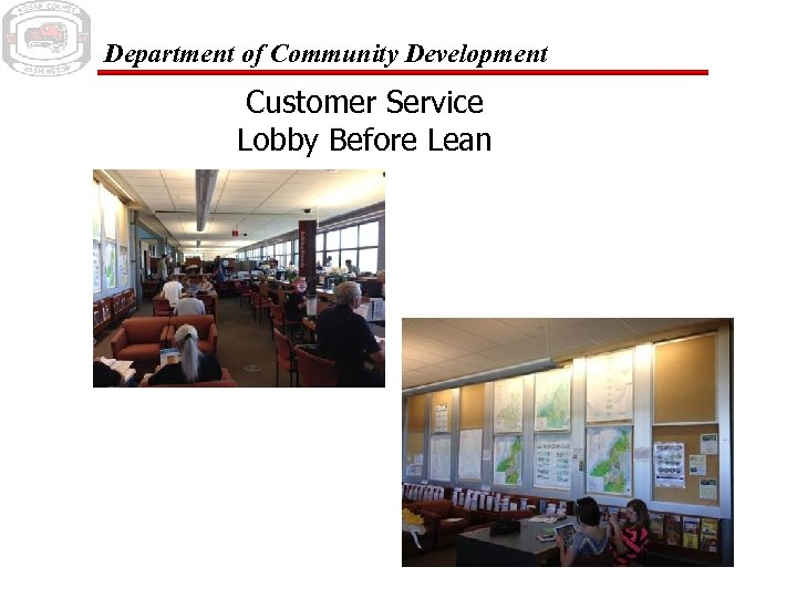 Department of Community Development Customer Service Lobby Before Lean