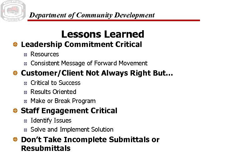 Department of Community Development Lessons Learned Leadership Commitment Critical Resources Consistent Message of Forward