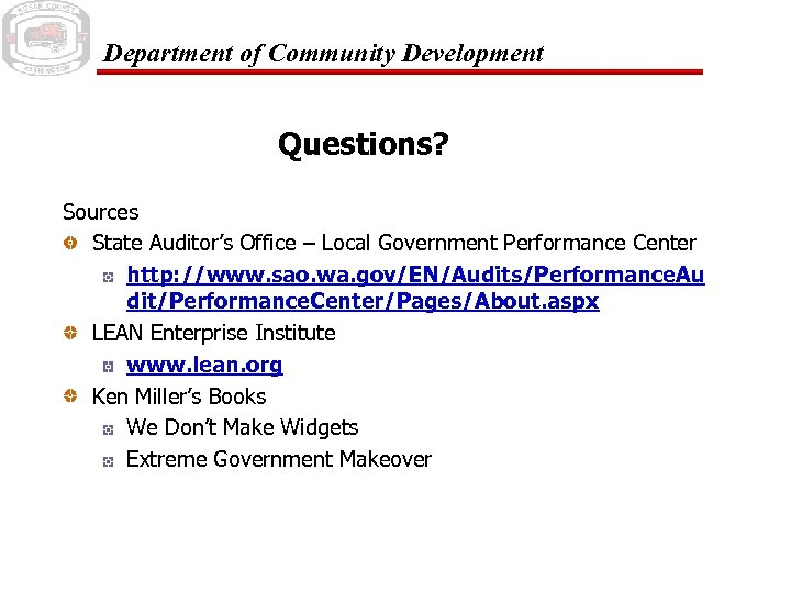 Department of Community Development Questions? Sources State Auditor's Office – Local Government Performance Center