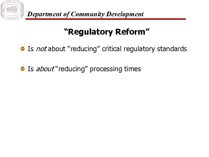 "Department of Community Development ""Regulatory Reform"" Is not about ""reducing"" critical regulatory standards Is"