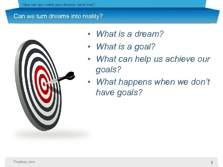 How can you make your dreams come true? Can we turn dreams into reality?