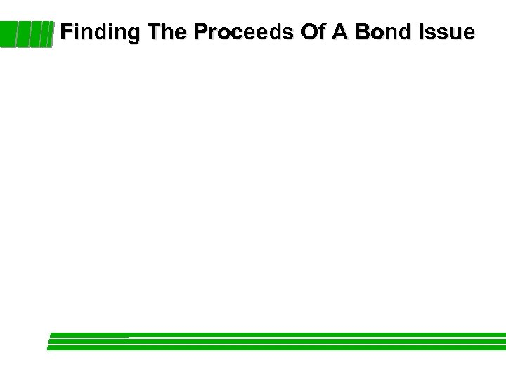 Finding The Proceeds Of A Bond Issue