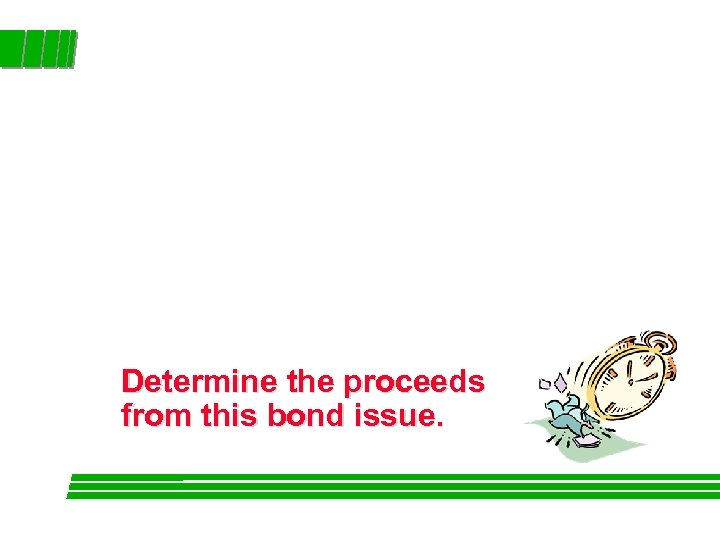 Determine the proceeds from this bond issue.