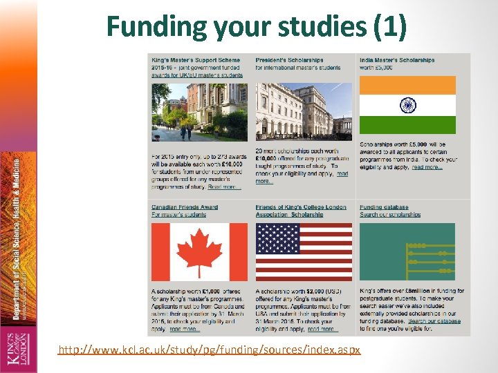 Funding your studies (1) http: //www. kcl. ac. uk/study/pg/funding/sources/index. aspx