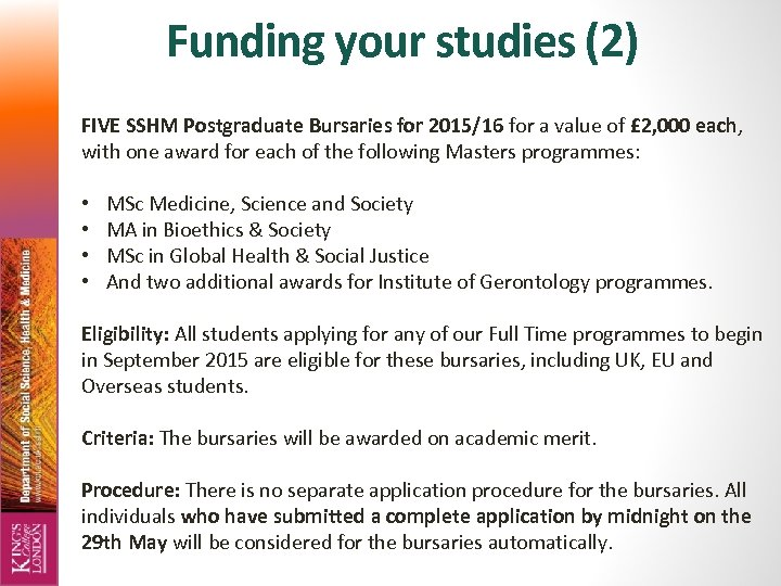 Funding your studies (2) FIVE SSHM Postgraduate Bursaries for 2015/16 for a value of