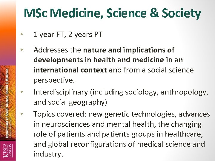 MSc Medicine, Science & Society • 1 year FT, 2 years PT • Addresses