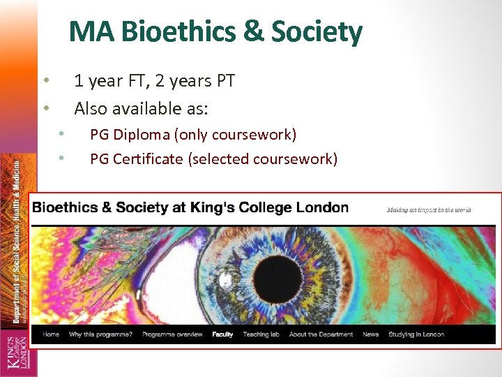 MA Bioethics & Society 1 year FT, 2 years PT Also available as: •