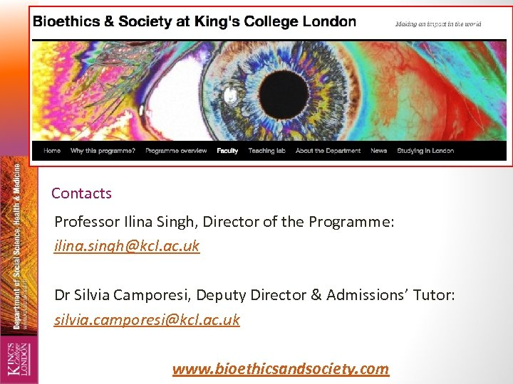 Contacts Professor Ilina Singh, Director of the Programme: ilina. singh@kcl. ac. uk Dr Silvia