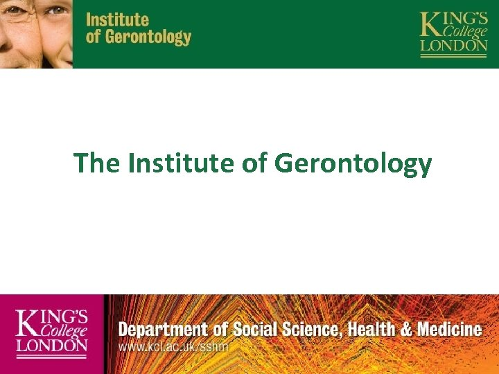 The Institute of Gerontology