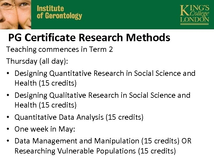 PG Certificate Research Methods Teaching commences in Term 2 Thursday (all day): • Designing