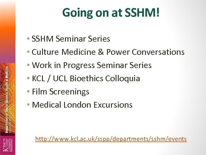 Going on at SSHM! • SSHM Seminar Series • Culture Medicine & Power Conversations