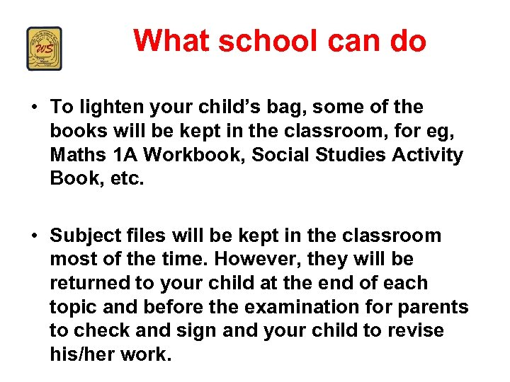 What school can do • To lighten your child's bag, some of the books