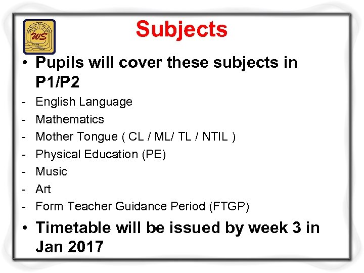Subjects • Pupils will cover these subjects in P 1/P 2 - English Language
