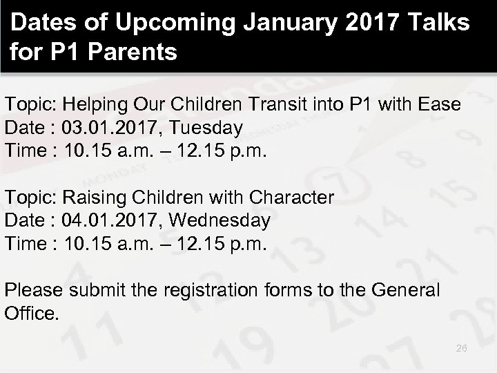 Dates of Upcoming January 2017 Talks for P 1 Parents Topic: Helping Our Children