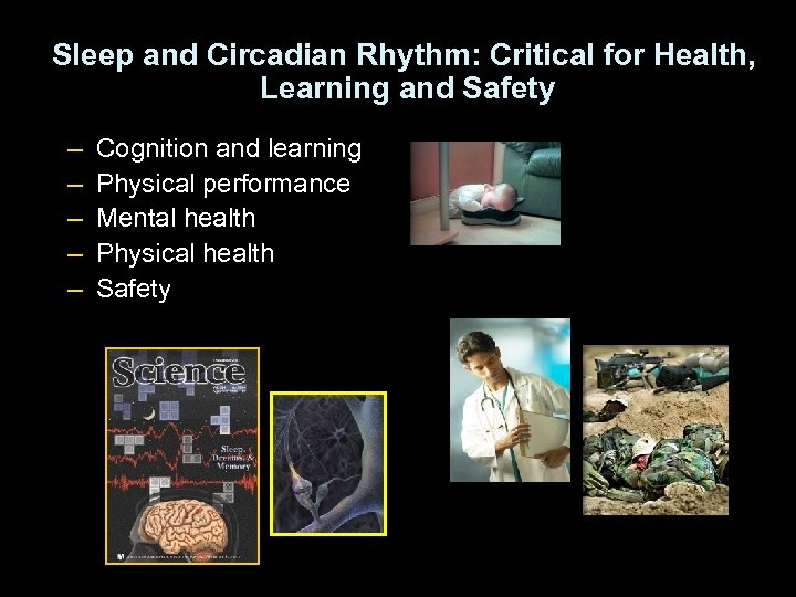 Sleep and Circadian Rhythm: Critical for Health, Learning and Safety – – – Cognition