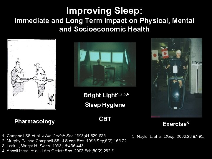 Improving Sleep: Immediate and Long Term Impact on Physical, Mental and Socioeconomic Health Bright