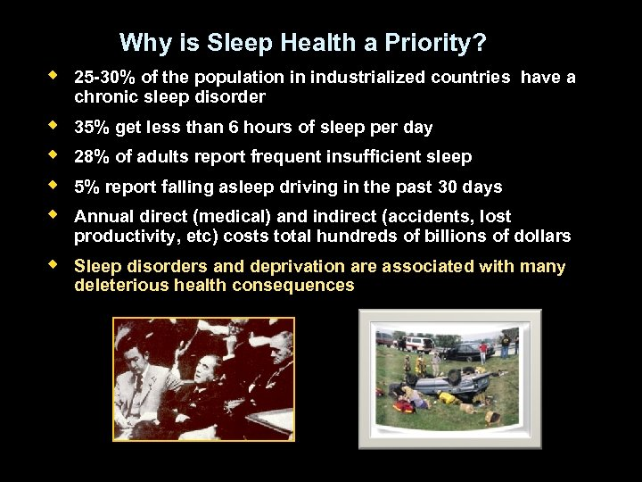 Why is Sleep Health a Priority? w 25 -30% of the population in industrialized