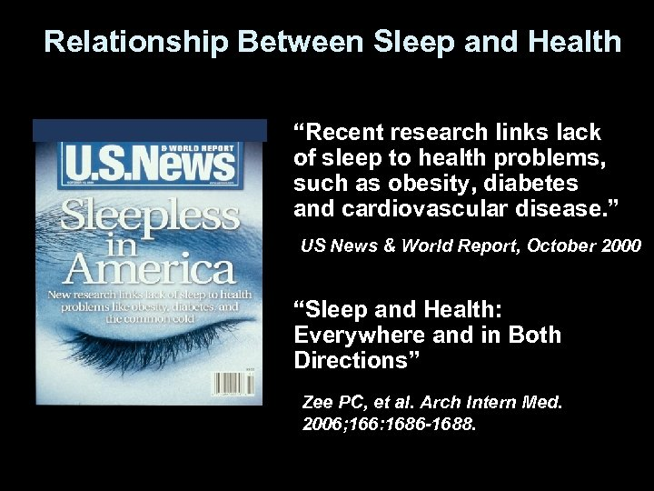 "Relationship Between Sleep and Health ""Recent research links lack of sleep to health problems,"