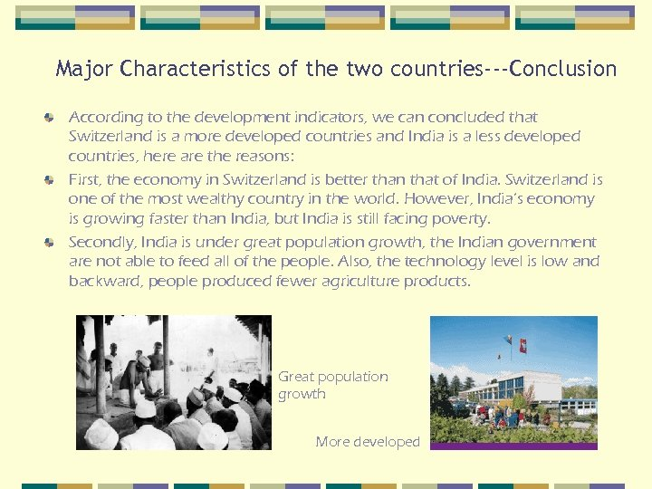 Major Characteristics of the two countries---Conclusion According to the development indicators, we can concluded