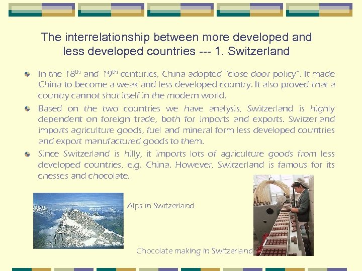 The interrelationship between more developed and less developed countries --- 1. Switzerland In the